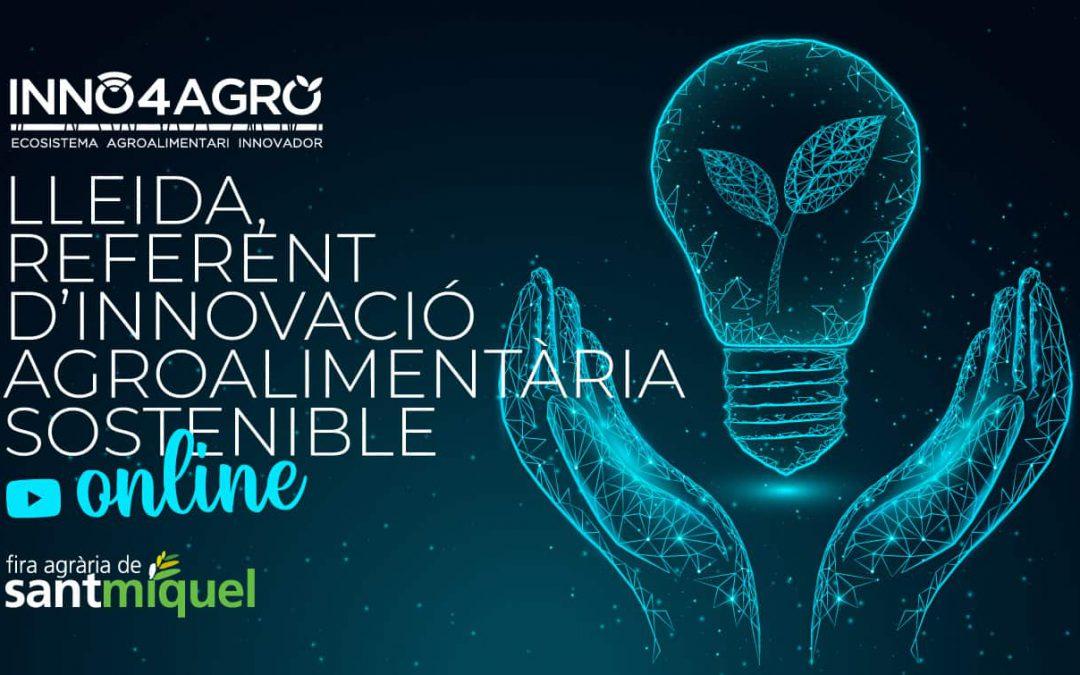 'Lleida, referent d'innovació agroalimentària sostenible', la segona jornada en directe d'Inno4Agro per a la Fira Agrària de Sant Miquel